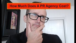 How Much Does A PR Agency Cost?