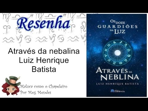 RESENHA | Através da neblina (Os doze guardiões da luz 2) - Luiz Henrique Batista