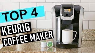 BEST 4: Keurig Coffee Maker 2019