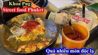 Street Food Phuket - Khoa Pug Bất Ngờ Với Cảnh Tượng Ăn Chơi Ở Phuket - Food Tour Thailand 2020