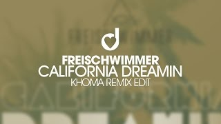 Freischwimmer – California Dreamin (KhoMha Remix)