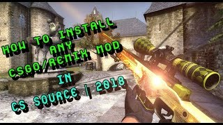 How to install any 'CSGO/ReMiX' Mods in CS Source V34 & V89 | Tutorial