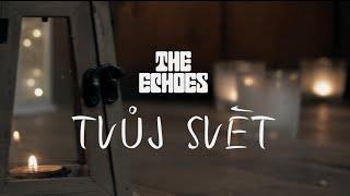 Video The Echoes  - Tvůj Svět (oficiální videoklip)