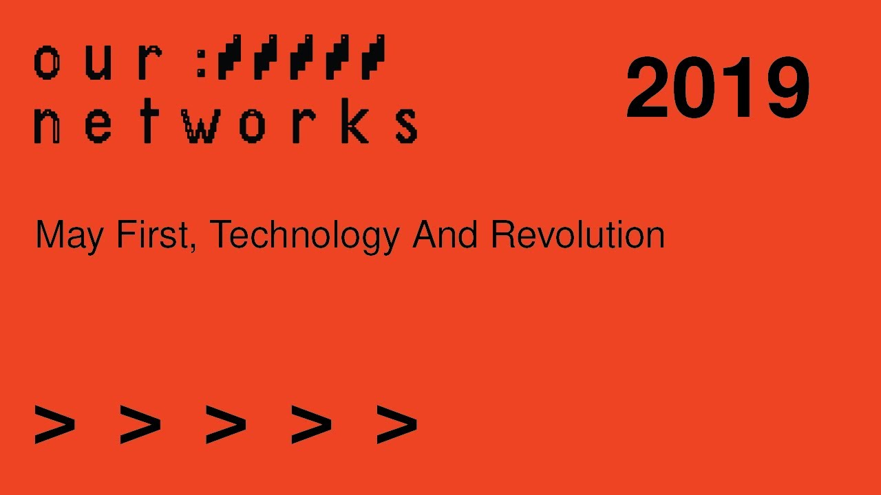 Video thumbnail for Keynote panel: May First, technology and revolution
