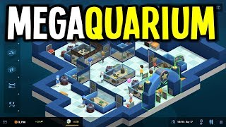 Megaquarium - BECOME the RICHEST AQUARIUM TYCOON - Megaquarium Gameplay