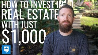 How to Invest In Real Estate With Only $1,000!?