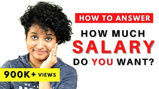 How Much Salary Do You Want? (Interview Answers) | What is your Salary Expectation?