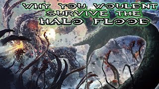 Why You Wouldn't Survive the Halo Flood