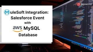 MuleSoft Integration: Salesforce Event with AWS MySQL Database