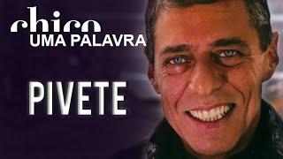 Chico Buarque canta: Pivete (DVD Uma Palavra)