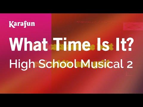 What Time Is It? - High School Musical 2   Karaoke Version   KaraFun
