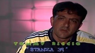 Tommy Riccio   Stanza 39