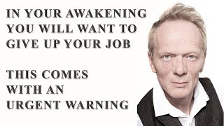 In the awakening, dont give up your job. Word of warning