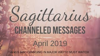 SAGITTARIUS*HOLY S#*T LIFE IS TAKING A TURN!! R U READY?**APRIL 2019 CHANNELED MESSAGES*