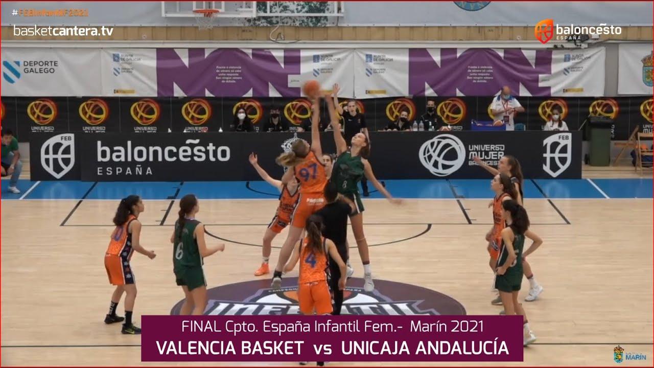 U14F - Final VALENCIA BASKET vs UNICAJA MÁLAGA.- Final Cpto. de España Infantil Fem. FEB-Marín 2021