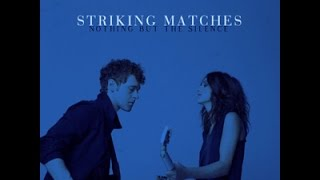 When The Right One Comes Along - Striking Matches
