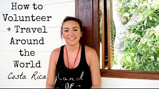 How to Volunteer + Travel Around the World | Costa Rica