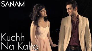 Kuch Na Kaho | Sanam ft. Shirley Setia