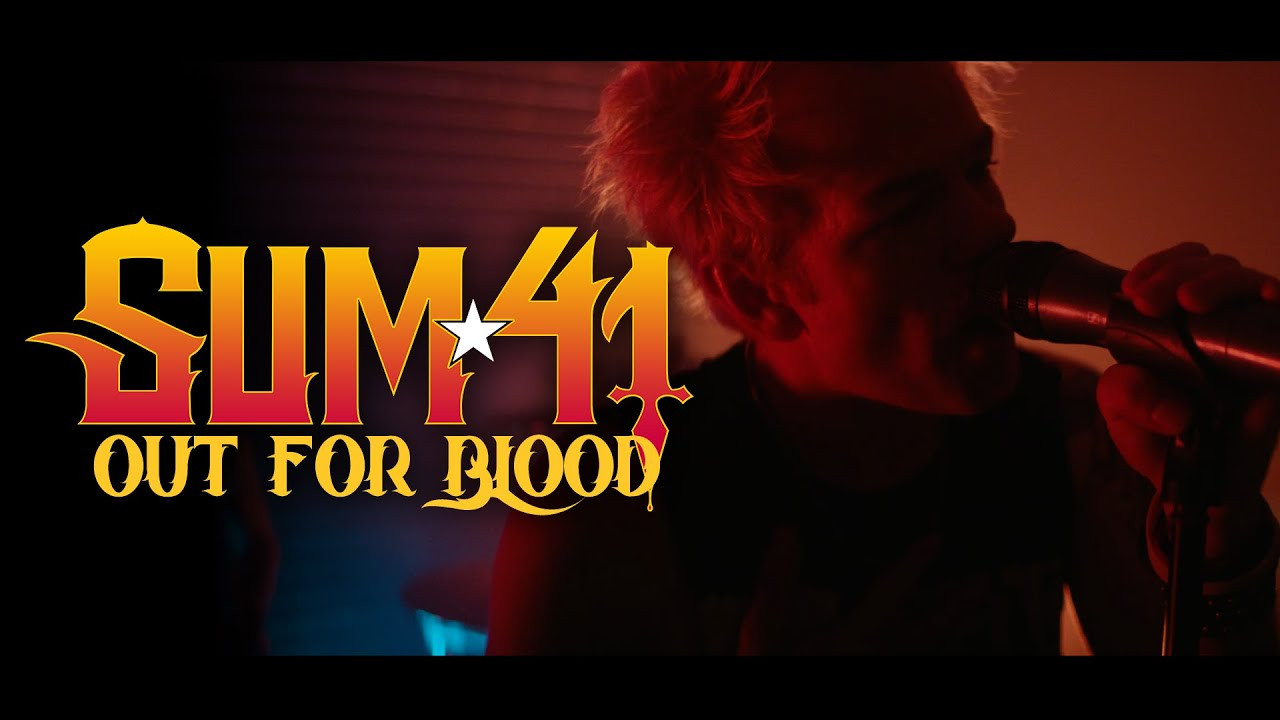 Sum 41 — Out For Blood