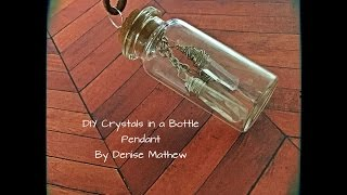 How To Make A Crystals In A Bottle Pendant Necklace  By Denise Mathew