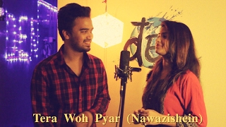 Tera Woh Pyar | Nawazishein Karam | Prateeksha | Abhijeet | Cover | Asim Azhar | Momina Mustehsan