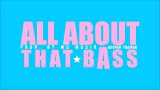 Meghan Trainor - All About That Bass (Mo Musiq Remix)