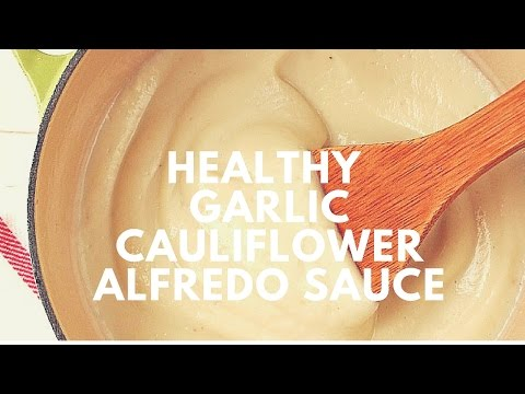 Video Healthy Roasted Garlic Cauliflower Alfredo Sauce Recipe