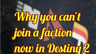 Why you can't join a faction (Destiny 2)