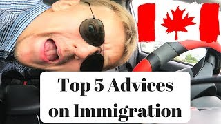 Top 5 Advices on Immigration & Successful Immigration to Canada