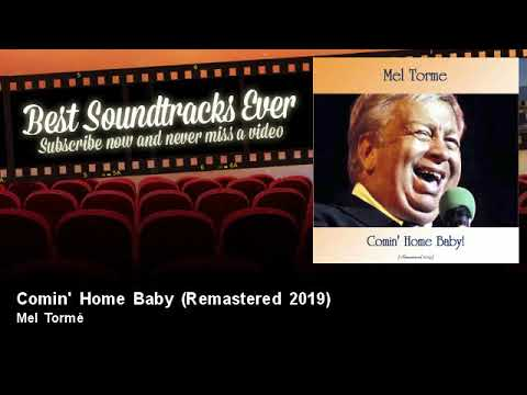 Mel Tormé - Comin' Home Baby - Remastered 2019