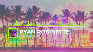 Ryan Robinette Comes In Waves