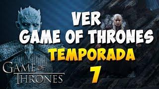 COMO VER JUEGO DE TRONOS TEMPORADA 7 FULL HD | ESPAÑOL LATINO
