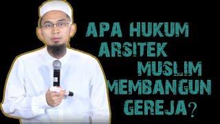Gambar cover Apa Hukum Membangun Gereja Bagi Para Arsitek Muslim ?    Ustadz Adi Hidayat Lc MA
