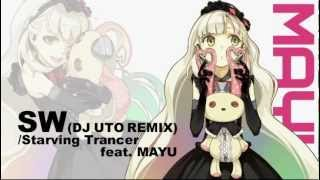 【MAYU】Starving Trancer - SW - DJ UTO REMIX【Original Song】