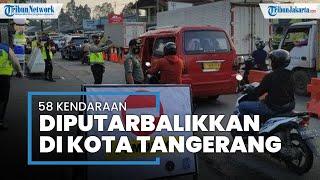 Hari Kedua Peniadaan Mudik, 58 Kendaraan di Kota Tangerang Disuruh Putar Balik