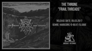 THE THRONE - Frail Threads [FULL ALBUM]