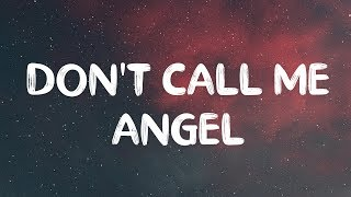 Ariana Grande, Miley Cyrus & Lana Del Rey – Don't Call Me Angel (Lyrics)