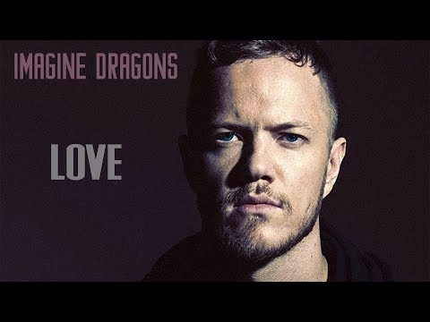 Imagine Dragons - Love (Lyrics, Official Audio)