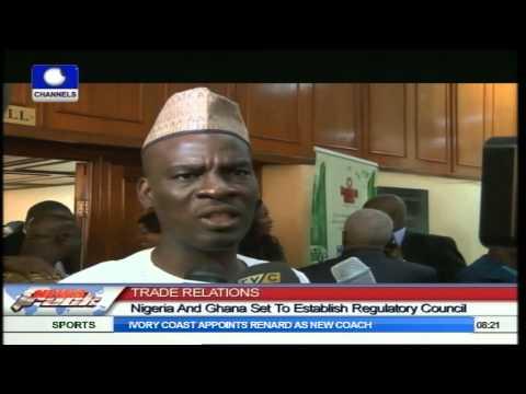 Nigeria And Ghana Set To Establish Regulatory Council On Trade Relations
