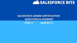 Salesforce Admin Certification Questions and Explained Answers with References to Trailblazers
