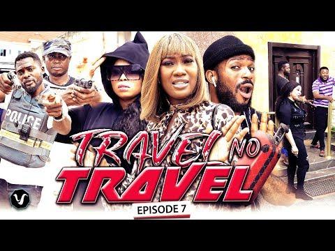 TRAVEL NO TRAVEL (EPISODE 7) - UCHENANCY 2019 NEW MOVIE ALERT