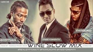 WINE SLOW MIX (Acercate)   @RealGyptian Ft @FarrukoPR @FreeyDmenth