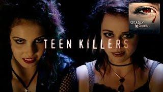 DEADLY WOMEN   Teen Killers   S4E16