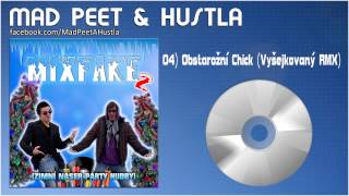 "Mad PeeT & Hustla - ""Obstarožní Chick (Vyšejkovaný RMX)"""