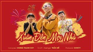 XUÂN ĐẾN MỌI NHÀ | CHUNG THANH DUY (PROD.COWVY) | OFFICIAL MUSIC VIDEO