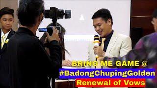 Bring Me Game   Tagalog   #BadongChupingGolden   Renewal of Vows