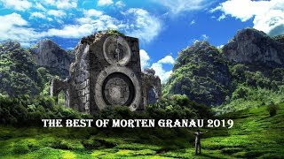 Morten Granau   BEST OF 2019 (So Far)
