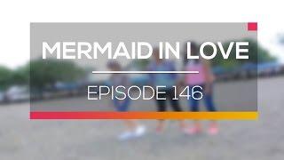 Mermaid In Love   Episode 146