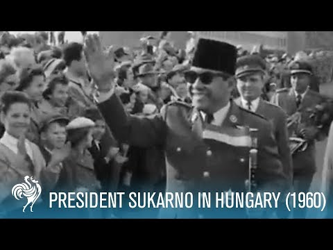 President Sukarno of Indonesia in Hungary (1960) | British Pathé