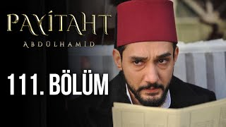 Payitaht Abdulhamid episode 111 with English subtitles Full HD